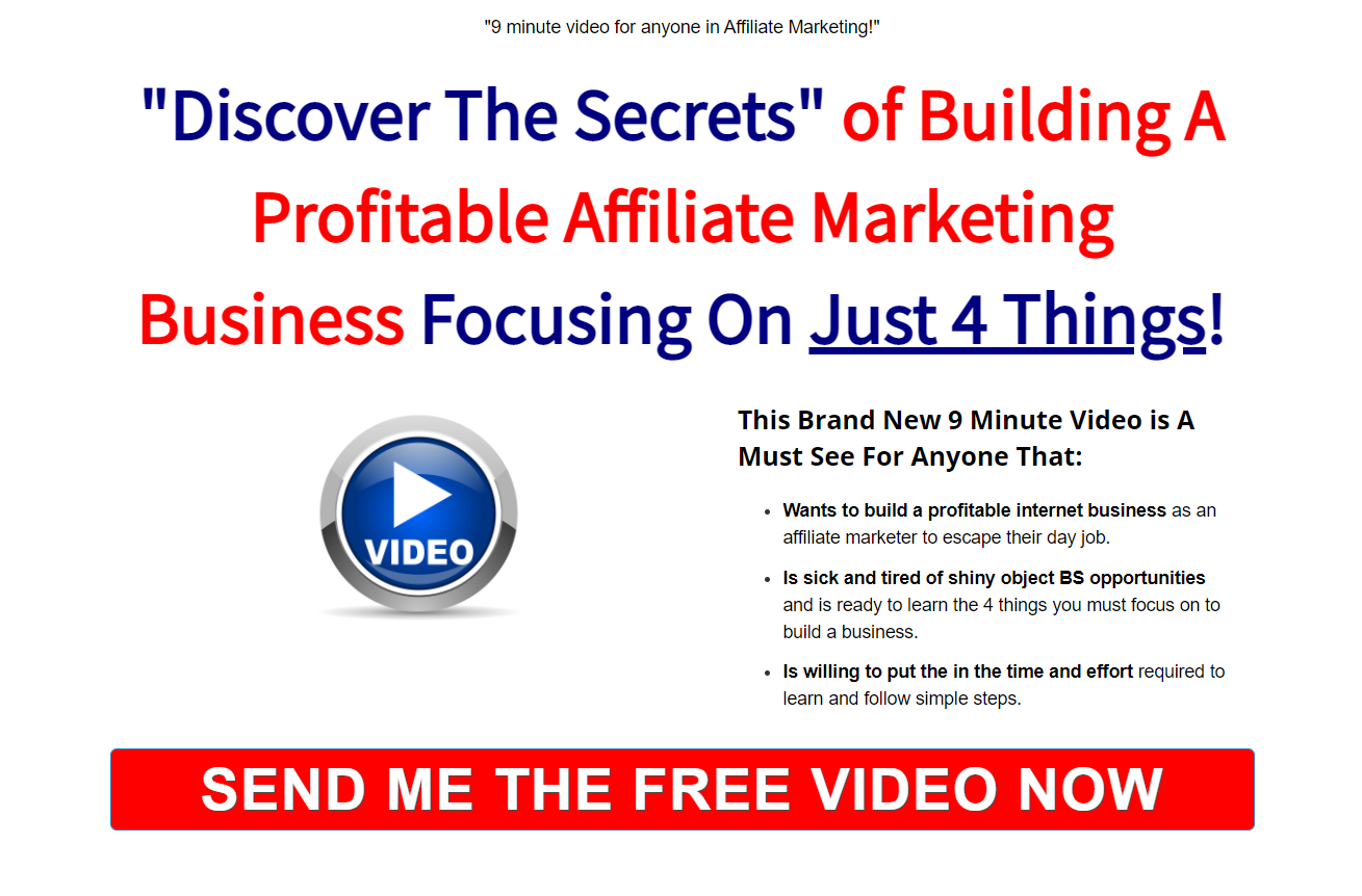 Free Training, shows you the secrets of building a profitable Affiliate Marketing business focusing on just 4 areas!